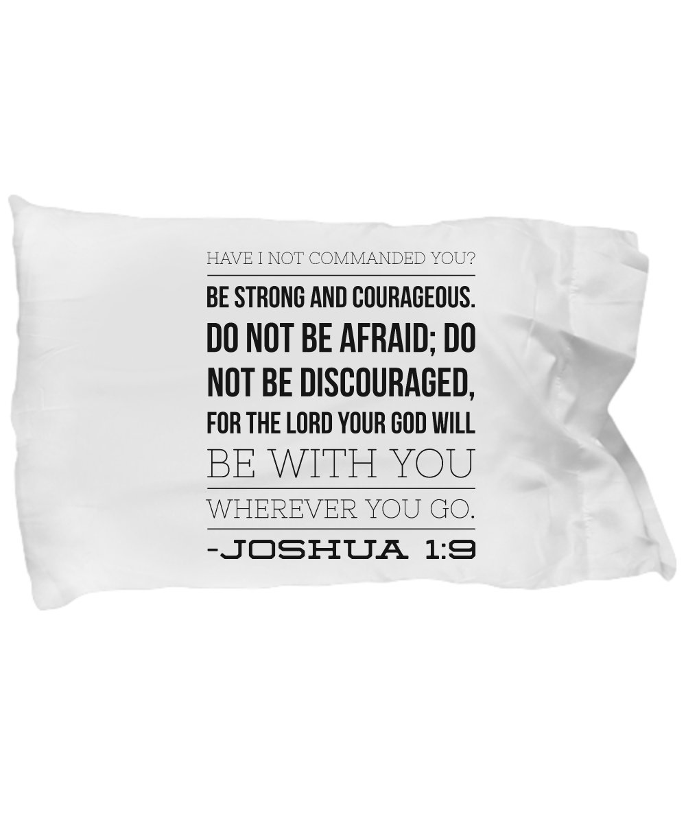Bible Verse Pillow – Joshua 1 9 Pillow Case: ''Have I Not Commanded You? Be Strong And Courageous. Do Not Be Frightened, And Do Not Be Dismayed…''; Christian Pillow Case; Inspirational Gift No. 1