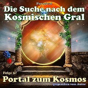 Portal zum Kosmos (Die Suche nach dem Kosmischen Gral 5) Hörbuch
