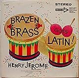 Henry Jerome: HENRY JEROME BRAZEN BRASS GOES LATIN vinyl record