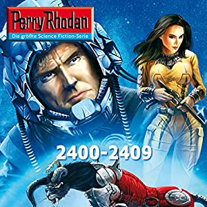 Perry Rhodan: Sammelband 1 (Perry Rhodan 2400-2409) Hörbuch