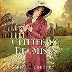 Glittering Promises: Grand Tour Series, Book 3 | Lisa T. Bergren