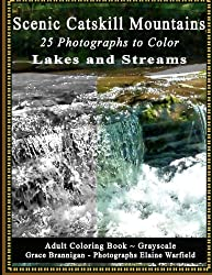 Scenic Catskill Mountains: Lakes and Streams: 25 Photographs to Color (Adult Coloring Books) (Volume 16)
