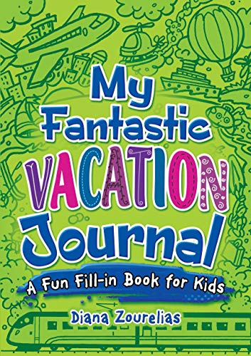 My Fantastic Vacation Journal: A Fun Fill-in Book for Kids (Dover Children's Activity -