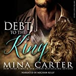 In Debt to the King: Shifter Fight League, Book 1 | Mina Carter