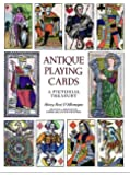 Antique Playing Cards: A Pictorial History