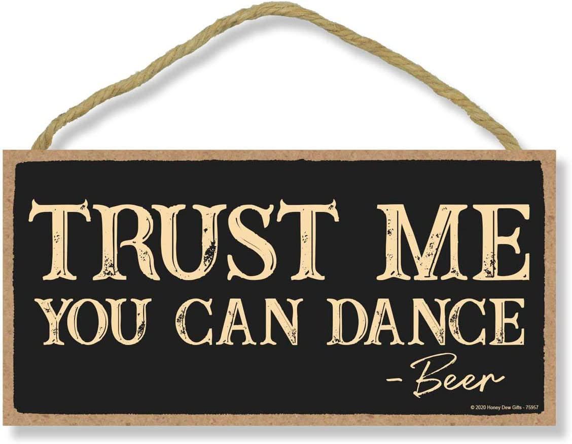 Honey Dew Gifts, Trust Me You Can Dance, Wooden Home Decor, Hanging Wall Kitchen Bar Sign, 5 Inches by 10 Inches