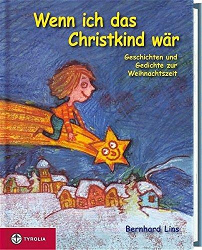 Wenn Ich Das Christkind Wär Geschichten Und Gedichte Zur