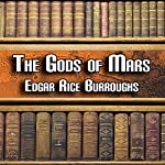 The Gods of Mars: Mars Series, Book 2 | Edgar Rice Burroughs