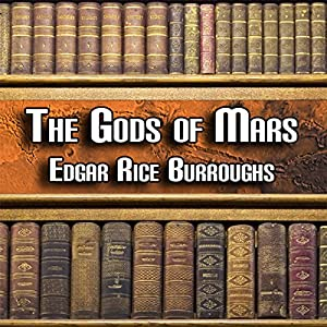 The Gods of Mars Hörbuch