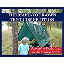 The Make-Your-Own Tent Competition (Journal of Exploring Book 3)