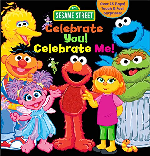 Sesame Street: Celebrate You! Celebrate Me!: A Peek and Touch Book (123 Sesame Street)
