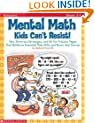 Mental Math Kids Can't Resist!: Tips, Short-cut Strategies, and 60 Fun Practice Pages That Reinforce Essential Math Skills and Boost Test Scores