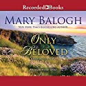 Only Beloved Audiobook by Mary Balogh Narrated by Rosalyn Landor