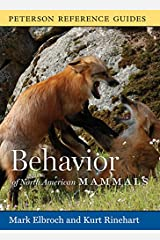 Peterson Reference Guide to the Behavior of North American Mammals (Peterson Reference Guides) Hardcover
