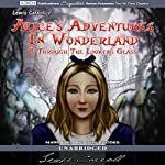 Alice's Adventures in Wonderland and Through the Looking Glass | Lewis Carroll