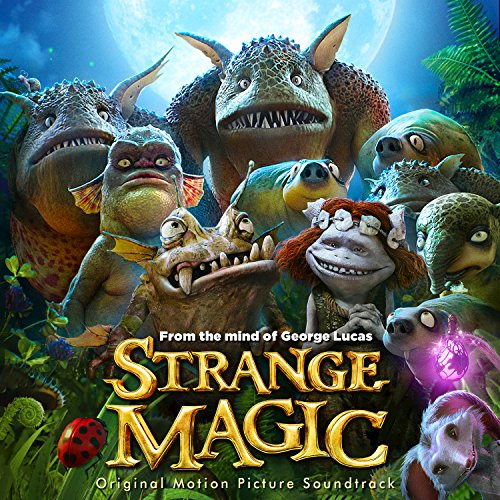 - Strange Magic (Original Motion Picture Soundtrack)