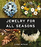 img - for Jewelry for All Seasons: 24 Bead and Wire Designs Inspired by Nature book / textbook / text book