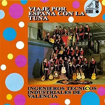 Viaje Por España Con La Tuna de Ingenieros Técnicos Industriales ...