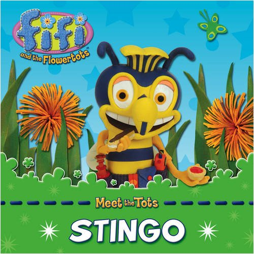 Stingo. [Text by Mandy Archer] (Fifi and the Flowertots)