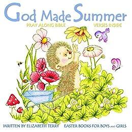 God Made Summer (Easter Books for Kids Christian Book 2)