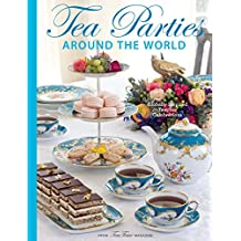 Teatime Parties Around the World: Globally Inspired Teatime Celebrations