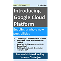 Introducing Google Cloud Platform: Enabling a whole new possibilities (English Edition)
