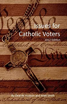 Issues for Catholic Voters: 2012 Edition by [Smith, Matt, Hudson, Deal W.]