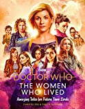 #10: Doctor Who:The Women Who Lived True Tales of: Brilliant Women from across Time & Space
