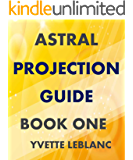 ASTRAL PROJECTION GUIDE, BOOK ONE
