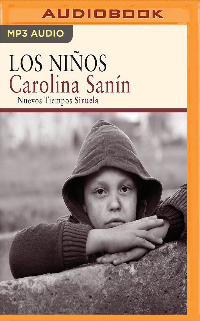 Los niños (Spanish Edition): Carolina Sanín, Luciana Gonzalez de Leon: 9781543666700: Amazon.com: Books