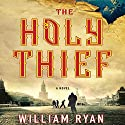 The Holy Thief: A Novel Audiobook by William Ryan Narrated by Simon Vance