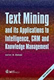 Text Mining and Its Applications to Intelligence, CRM and Knowledge Management 9781845641313