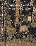 Elk Rifles Cartridges and Hunting Tactics