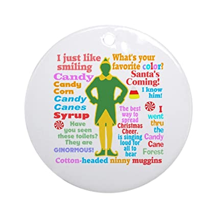 cafepress elf movie quotes ornament round round holiday christmas ornament