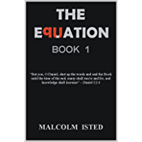 """THE EQUATION: """"But you, O Daniel, shut up the words and seal the Book until the time of the end; many shall run to and fro, and knowledge shall increase"""" - Daniel 12:4 (Codes of the Bible 1)"""