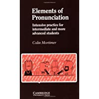 Elements of Pronunciation: Intensive Practice for Intermediate and More Advanced Students