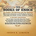 The Books of Enoch: The Angels, The Watchers and The Nephilim: With Extensive Commentary Audiobook by Joseph Lumpkin Narrated by Dennis Logan