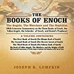 The Books of Enoch: The Angels, The Watchers and The Nephilim: With Extensive Commentary | Joseph Lumpkin
