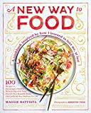 A New Way to Food: 100 Recipes to Encourage a Healthy Relationship with Food, Nourish Your  Beaut…