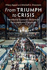 From Triumph to Crisis: Neoliberal Economic Reform in Postcommunist Countries Paperback