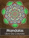 Mandalas Libro Da Colorare Adulti: Un Libro Da Colorare Per Adulti + BONUS 60 Pagine Di Mandala Da Colorare Gratuite (PDF da stampare)