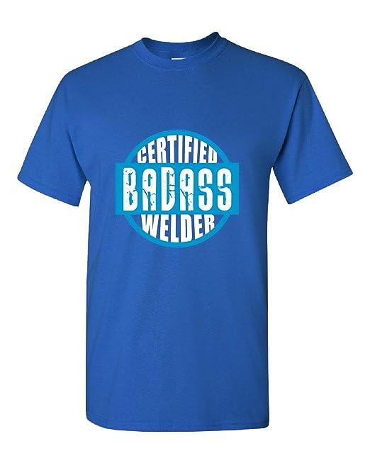 Certificado Badass soldador gran regalo para cualquier soldador - Adulto camiseta: Amazon.es: Ropa y accesorios
