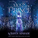 Moonlight Prince: Vampire Girl, Book 4 Audiobook by Karpov Kinrade Narrated by Laurel Schroeder, Joel Froomkin