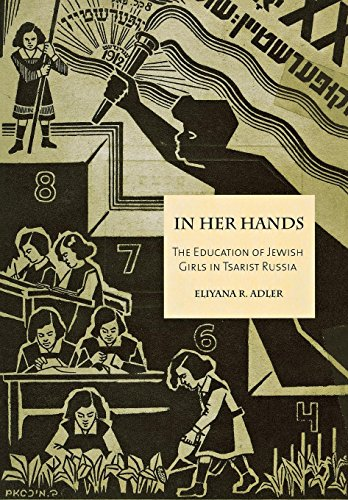 Girl Jewish (In Her Hands: The Education of Jewish Girls in Tsarist Russia)