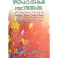 Feng Shui for Teens: An easy-to-read guide for teens to learn Feng Shui with tips on how to create fun and fabulous rooms