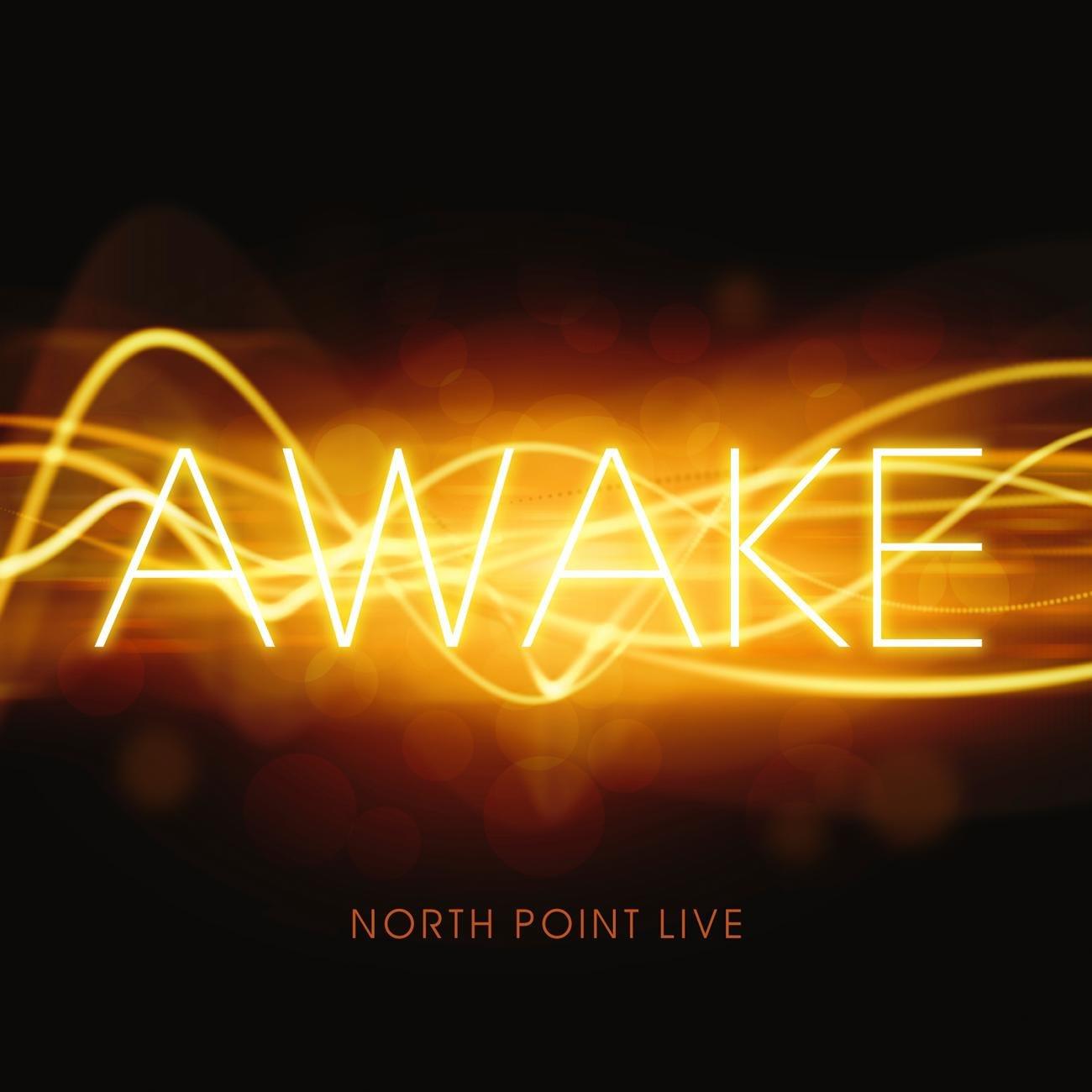 North Point Live: Awake