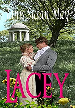 Lacey - a romance of Regency England in which three couples discover that true love does conquer all by [May, Janis Susan]