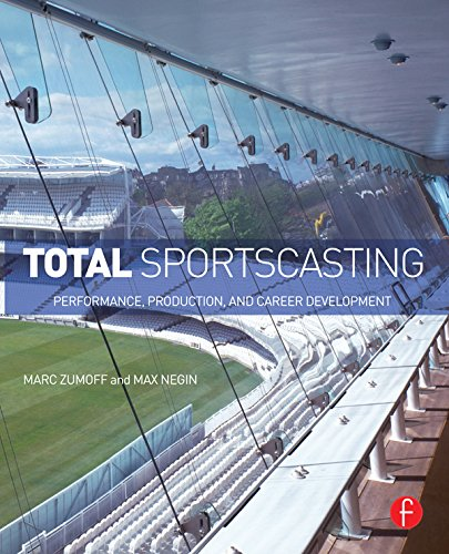 Total Sportscasting: Performance, Production, and Career Development Pdf