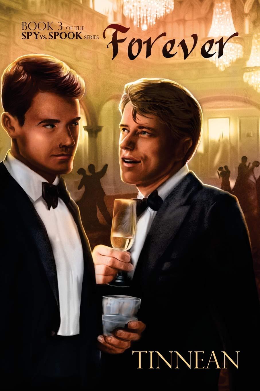 Forever (Spy vs. Spook) by Dreamspinner Press LLC