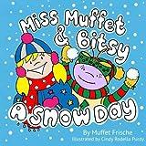 Miss Muffet & Bitsy: A Snow Day (Volume 2) by Muffet Frische (2015-09-29)